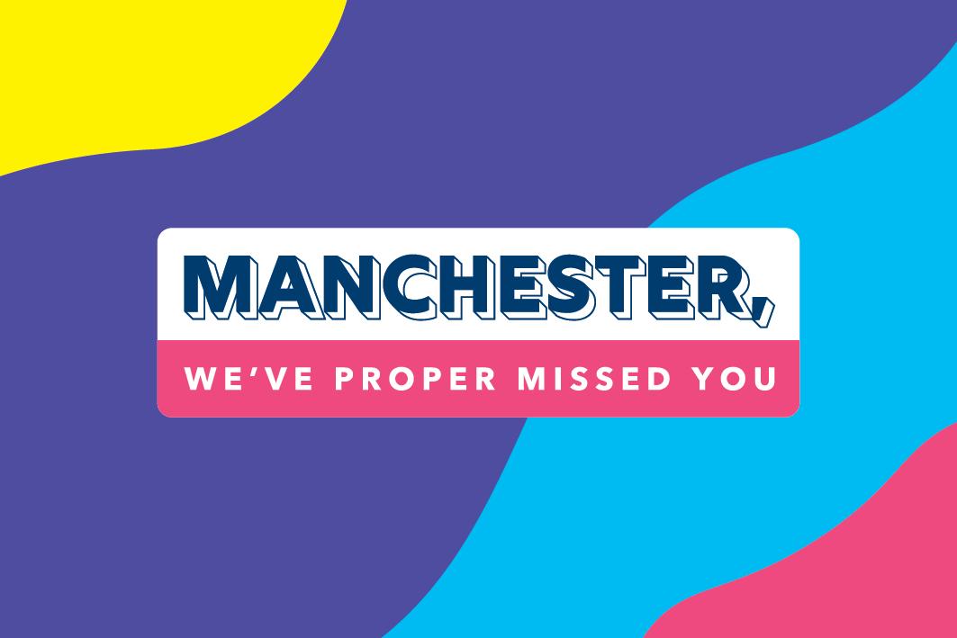 Manchester We've Proper Missed You